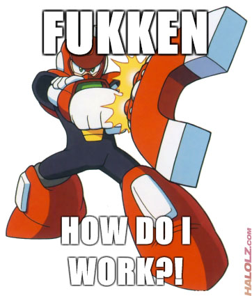 FUKKEN HOW DO I WORK?!