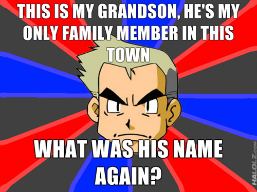 THIS IS MY GRANDSON, HE'S MY ONLY FAMILY MEMBER IN THIS TOWN, WHAT WAS HIS NAME AGAIN?