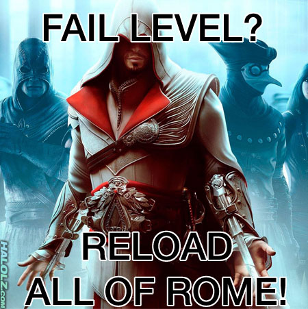 FAIL LEVEL? RELOAD ALL OF ROME!