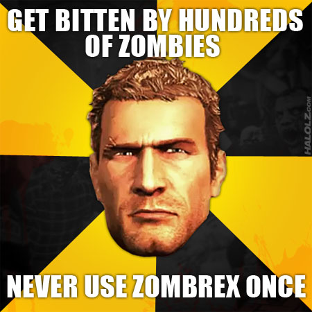 GET BITTEN BY HUNDREDS OF ZOMBIES, NEVER USE ZOMBREX ONCE
