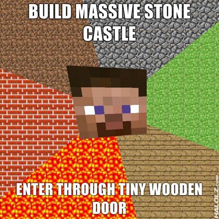BUILD MASSIVE STONE CASTLE, ENTER THROUGH TINY WOODEN DOOR