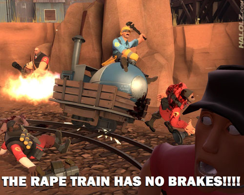 THE RAPE TRAIN HAS NO BRAKES!!!!
