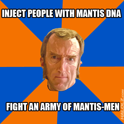 INJECT PEOPLE WITH MANTIS DNA, FIGHT AN ARMY OF MANTIS-MEN