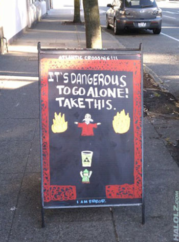IT'S DANGEROUS TO GO ALONE! TAKE THIS. (Coffee Sign)