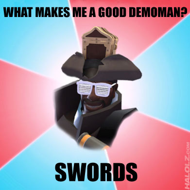 WHAT MAKES ME A GOOD DEMOMAN? SWORDS