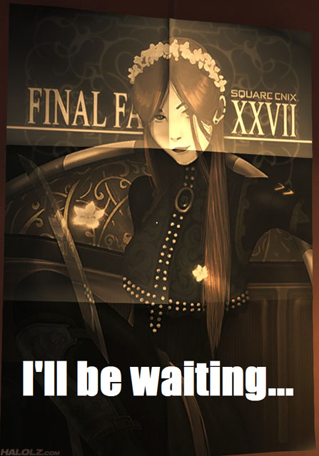 I'll be waiting... FINAL FANTASY XXVII