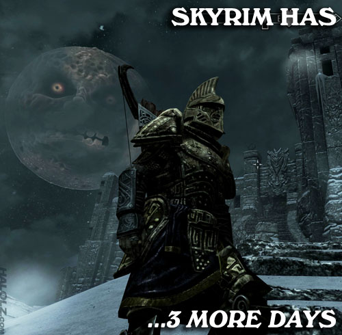 SKYRIM HAS ...3 MORE DAYS