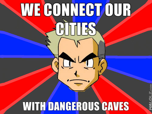 WE CONNECT OUR CITIES WITH DANGEROUS CAVES