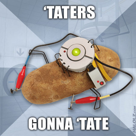 'TATERS GONNA 'TATE