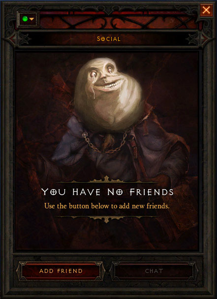 Diablo 3: YOU HAVE NO FRIENDS