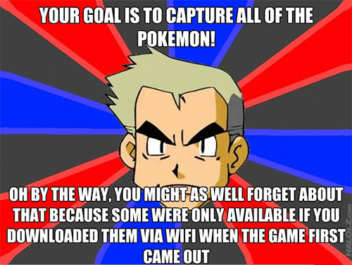 YOUR GOAL IS TO CAPTURE ALL OF THE POKEMON!